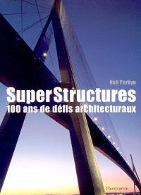 Superstructures : 100 ans de défis architecturaux