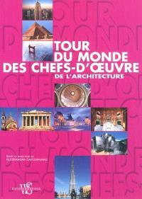 Tour du monde des chefs-d'oeuvre de l'architecture