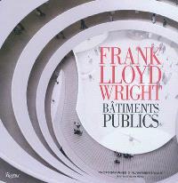 Frank Lloyd Wright : bâtiments publics