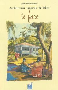 Architecture tropicale de Tahiti : te fare