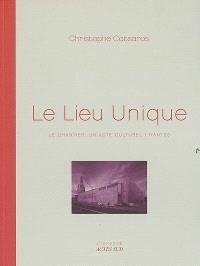 Le Lieu unique : le chantier, un acte culturel, Nantes