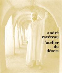André Ravéreau : l'atelier du désert