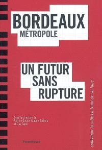Bordeaux métropole, un futur sans rupture