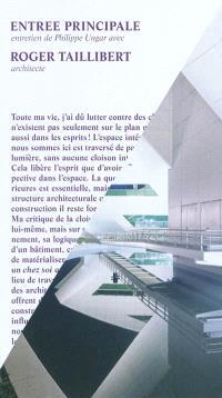 Entrée principale : entretien de Philippe Ungar avec Roger Taillibert, architecte