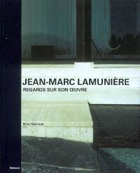 Jean-Marc Lamunière : regards sur son oeuvre