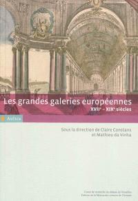 Les grandes galeries européennes, XVIIe-XIXe siècles