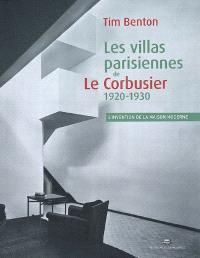 Les villas parisiennes de Le Corbusier et Pierre Jeanneret, 1920-1930 : l'invention de la maison moderne