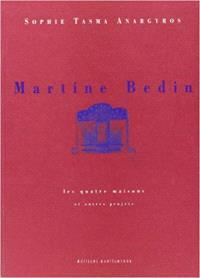 Martine Bedin : les quatre maisons et autres projets