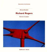 Richard Rogers : oeuvres et projets
