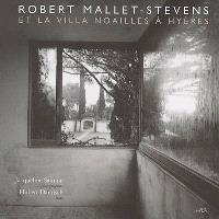 Robert Mallet-Stevens et la villa Noailles à Hyères