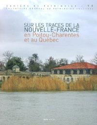Sur les traces de la Nouvelle-France : en Poitou-Charentes et au Québec