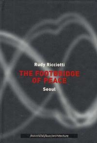 The footbridge of peace : Seoul