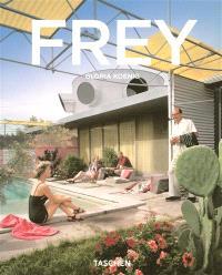 Albert Frey : 1903-1998 : une architecture vivante dans le désert