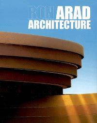 Ron Arad : architecture : projets & réalisations