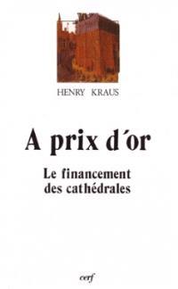 A prix d'or : le financement des cathédrales