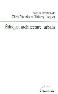 Ethique, architecture, urbain