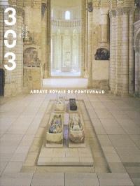 Trois cent trois-Arts, recherches et créations. n° 67, Abbaye royale de Fontevraud