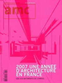 AMC, le moniteur architecture. n° 175, 2007, une année d'architecture en France : les 100 bâtiments de l'année