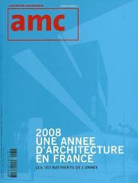 AMC, le moniteur architecture. n° 184, 2008, une année d'architecture en France : les 100 bâtiments de l'année