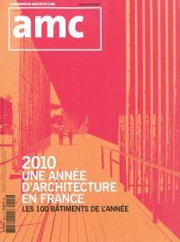 AMC, le moniteur architecture. n° 202, 2010, une année d'architecture en France : les 100 bâtiments de l'année