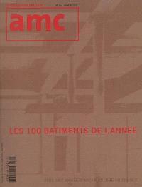 AMC, le moniteur architecture. n° 166, Les 100 bâtiments de l'année : 2006, une année d'architecture en France