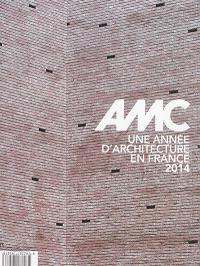 AMC, le moniteur architecture. n° 239, Une année d'architecture en France : 2014