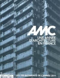 AMC, le moniteur architecture. n° 211, Une année d'architecture en France : les 100 bâtiments de l'année 2011