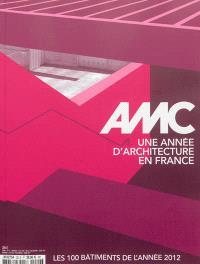 AMC, le moniteur architecture. n° 220, Une année d'architecture en France : les 100 bâtiments de l'année 2012
