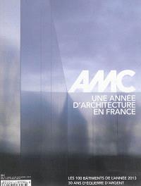 AMC, le moniteur architecture. n° 229, Une année d'architecture en France : les 100 bâtiments de l'année 2013 : 30 ans d'Equerre d'argent