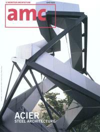 AMC, le moniteur architecture, hors série, Acier = Steel architecture