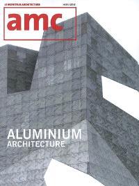 AMC, le moniteur architecture, hors série. n° 2008, Aluminium architecture