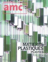 AMC, le moniteur architecture, hors série, Matières plastiques = Plastics
