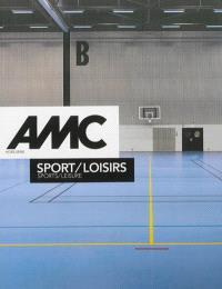 AMC, le moniteur architecture, hors série, Sport-loisirs = Sports-leisure