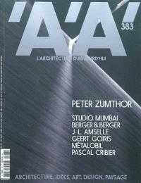 Architecture d'aujourd'hui (L'). n° 383, Peter Zumthor