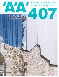 Architecture d'aujourd'hui (L'). n° 407, Réhabilitation-transformation