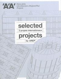 Architecture d'aujourd'hui (L'), hors série, Selected projects by AREP = 3 projets internationaux AREP