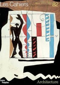 Cahiers du Musée national d'art moderne. n° 82, Architecture