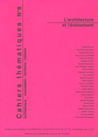 Cahiers thématiques. n° 8, L'architecture et l'événement