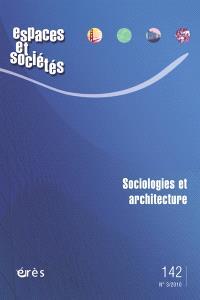Espaces et sociétés. n° 142, Sociologies et architecture