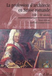 Etudes de lettres. n° 1 (2009), La profession d'architecte en Suisse romande (XVIe-XXe siècle)