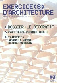 Exercice(s) d'architecture. n° 3, Le décoratif