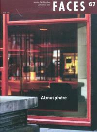 Faces : journal d'architectures. n° 67, Atmosphère