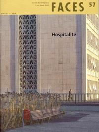 Faces. n° 57, Hospitalité