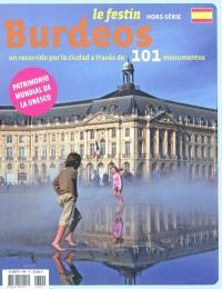 Festin (Le), hors série, Burdeos : un recorrido por la ciudad a través de 101 monumentos : patrimonio mundial de la Unesco