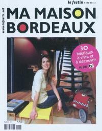 Festin (Le), hors série. n° 10, Ma maison Bordeaux