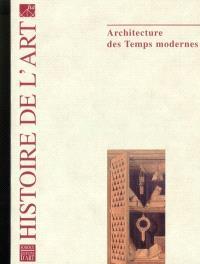 Histoire de l'art. n° 54, Architecture des temps modernes