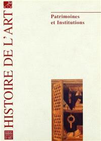Histoire de l'art. n° 56, Patrimoines et institutions