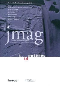 jmag. n° 1, Identities