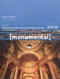 Monumental. n° 1 (2010), Achèvement, restitution, reconstruction