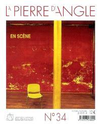 Pierre d'angle (La). n° 34, En scène